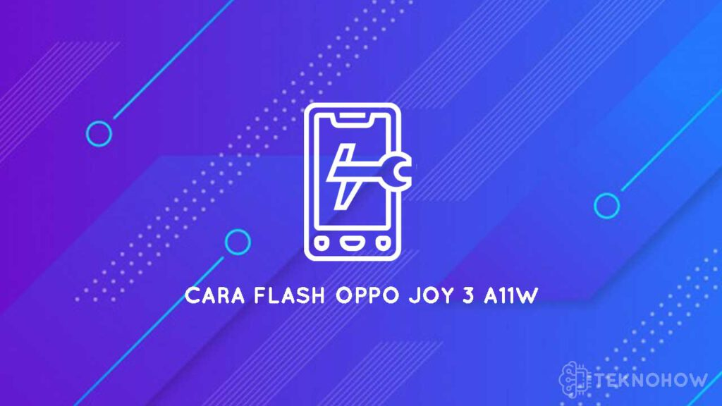 cara flash oppo a11w (Joy 3)