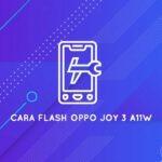 cara flash oppo a11w (Joy 3)