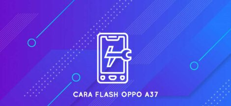 cara flash oppo a37