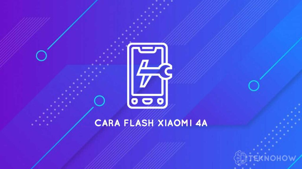 cara flash ulang xiaomi redmi 4A bootloop