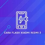 cara flash xiaomi redmi 3 bootloop