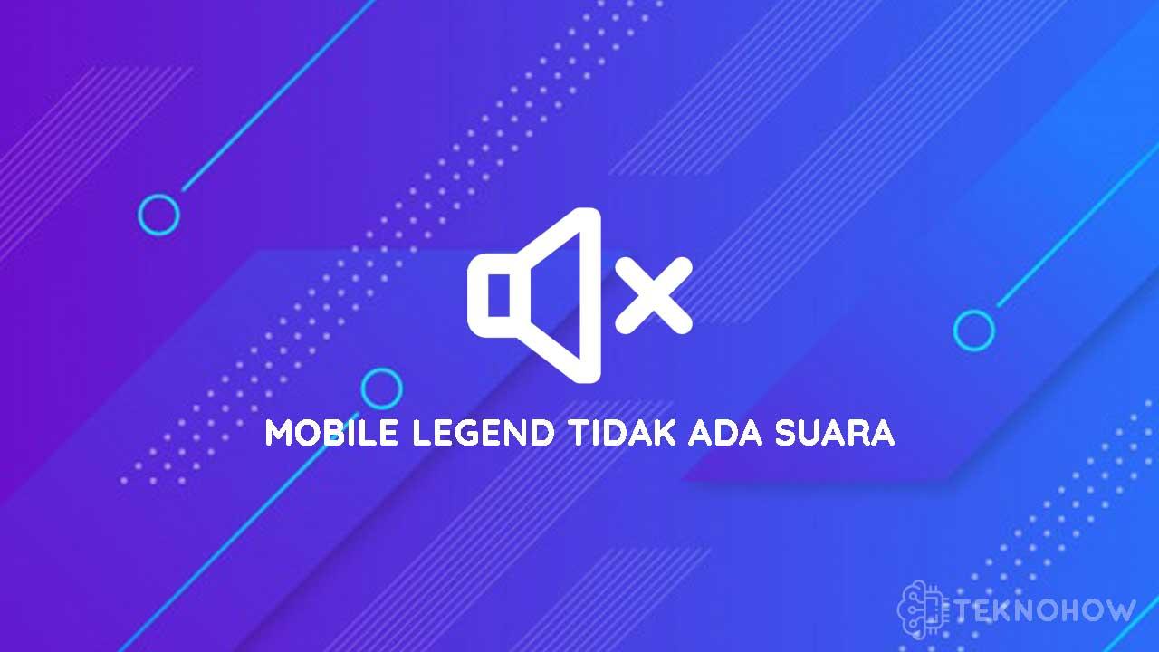 Cara Mengatasi Mobile Legend Tidak Ada Suara