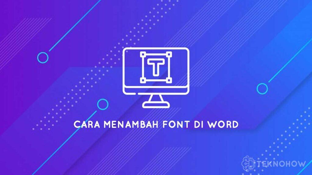 cara menambah font di word
