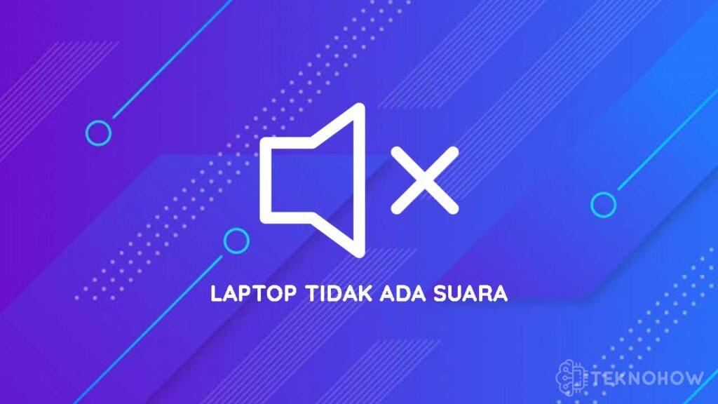 cara mengatasi laptop tidak ada suara
