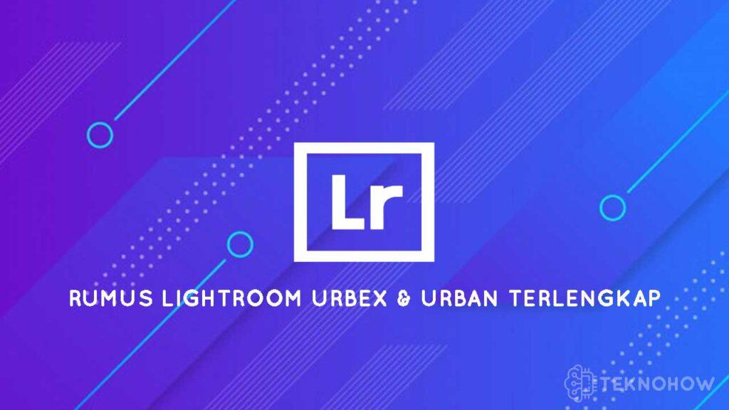 Rumus Lightroom Urbex & Urban