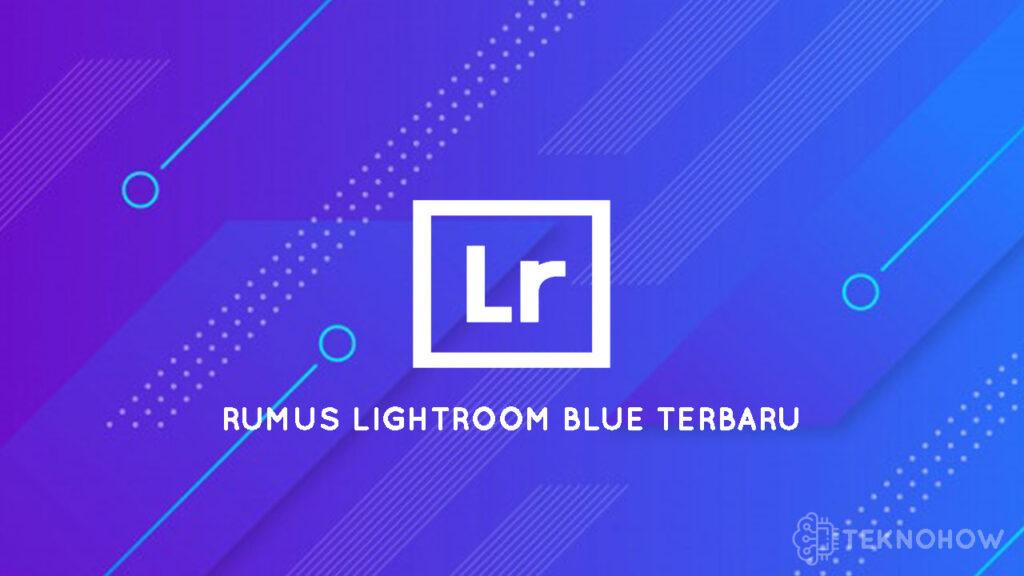 rumus lightroom blue