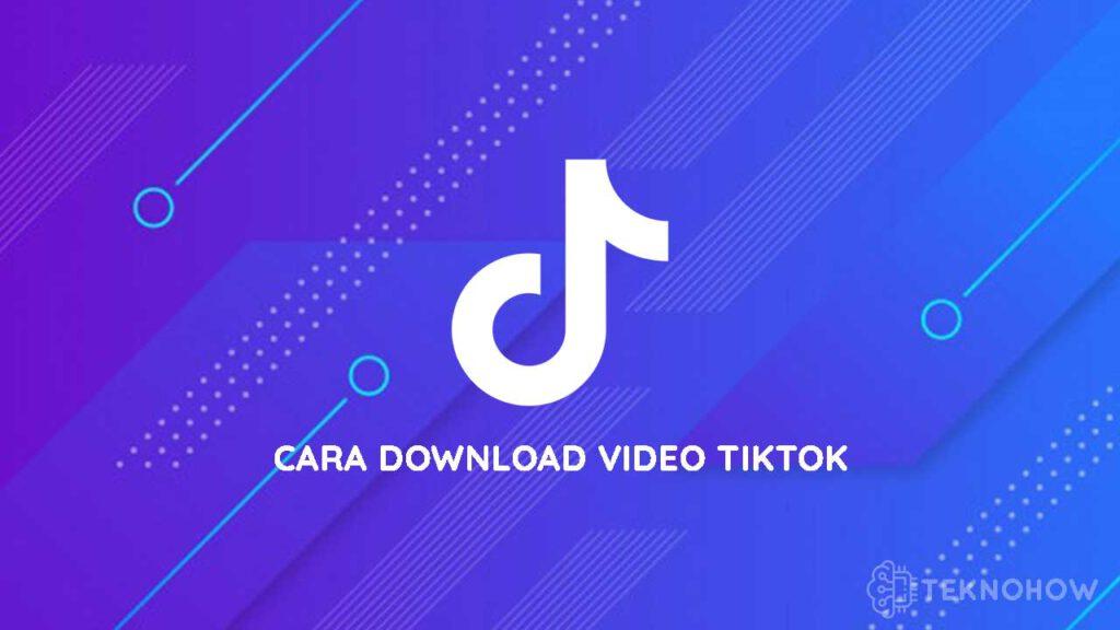 Cara Download Video Tiktok
