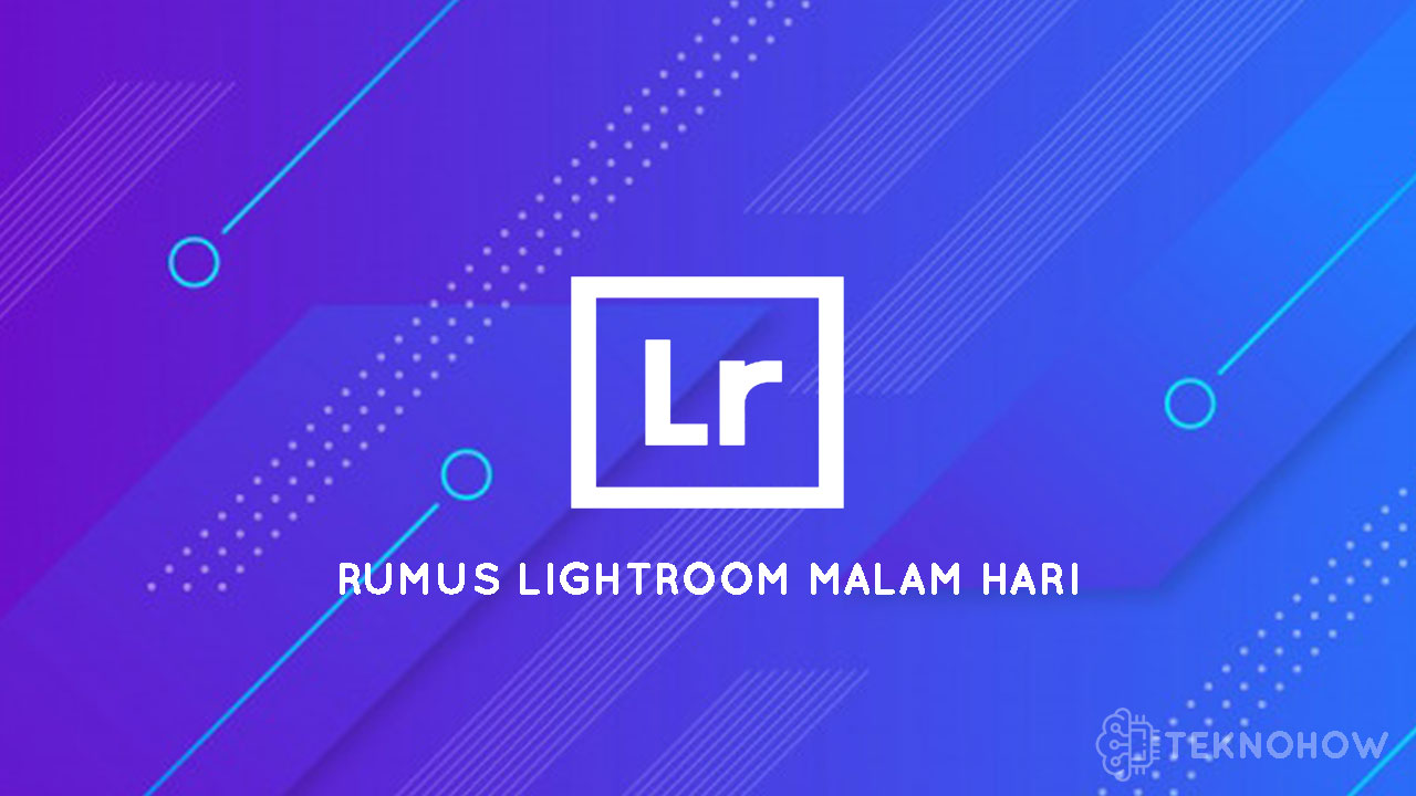 Thumbnail Rumus Lightroom Malam Hari